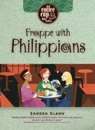 Frappe With Philippians (Coffee Cup Bible Studies Series) Paperback