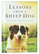 Lessons From a Sheepdog: A True Story of Transforming Love