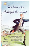 Ten Boys Who Changed the World (Lightkeepers Series) Mass Market