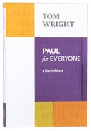Paul For Everyone: 1 Corinthians (New Testament For Everyone Series) Paperback