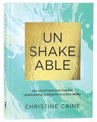 Unshakeable: 365 Devotions For Finding Unwavering Strength in God's Word Hardback