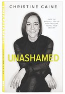 Unashamed: Drop the Baggage, Pick Up Your Freedom, Fulfill Your Destiny Paperback