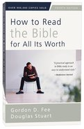 How to Read the Bible For All Its Worth (4th Edition)