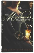The Merchant's Daughter (#02 in Hagenheim - My Fairy Tale Romance Series) Paperback