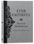 Ever Faithful (365 Daily Devotions Series) Hardback