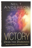 Realize the Power of Your Identity in Christ (Victory Over The Darkness Series) Paperback