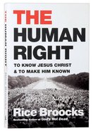 The Human Right: To Know Jesus Christ and to Make Him Known Paperback