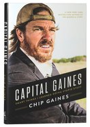 Capital Gaines: The Smart Things I've Learned By Doing Stupid Stuff Hardback