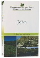 John (Understanding The Bible Commentary Series) Paperback