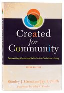 Created For Community: Connecting Christian Belief With Christian Living (3rd Ed) Paperback
