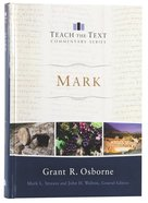 Mark (Teach The Text Commentary Series) Hardback