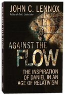 Against the Flow: The Life and Witness of Daniel Paperback