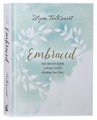 Embraced:100 Devotions to Know God's Love Right Where You Are