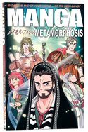Manga Metamorphosis : The World Turned Upside Down! (Acts and Epistles) (#02 in Manga Books For Teens Series)