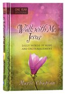Walk With Me Jesus: Daily Words of Hope and Encouragement - One Year Devotional Hardback