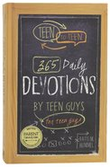 Teen to Teen: 365 Daily Devotional For Teen Guys (365 Daily Devotions Series) Hardback