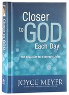 Closer to God Each Day Devotional: 365 Devotions For Everyday Living Hardback