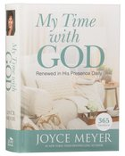 My Time With God: Renewed in His Presence Daily (365 Devotions) (365 Daily Devotions Series) Hardback