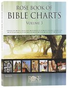 Rose Book of Bible Charts (Volume 3) (#3 in Rose Book Of Bible Charts Series) Hardback