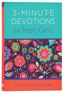 3-Minute Devotions For Teen Girls: 180 Encouraging Readings Paperback