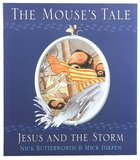 Mouse's Tale, the - Jesus and the Storm (Animal Tales Series) Paperback