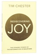Rediscovered Joy: The Dynamic Power of the Reformation in Galatians Paperback