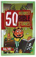 50 Weirdest Bible Stories Paperback