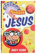 Jesus (Professor Bumblebrain Absolutely Bonkers Series) Paperback