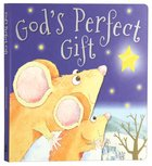 God's Perfect Gift Padded Board Book