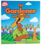 The Gardener and the Vine (Lost Sheep Series) Paperback