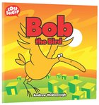 Bob, the Bird (Lost Sheep Series) Paperback