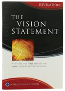 The Vision Statement (Revelation) (Interactive Bible Study Series) Paperback