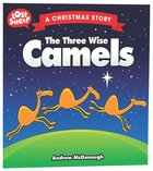 The Christmas Story: Three Wise Camels (Lost Sheep Series)