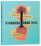 The Radical Book For Kids Hardback
