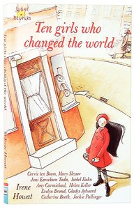 Ten Girls Who Changed the World (Lightkeepers Series)
