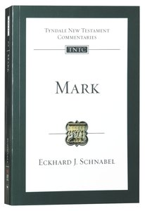 Mark (Tyndale New Testament Commentary Re-issued/revised Series)