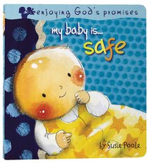 My Baby Is...Safe (My Baby Is Series)