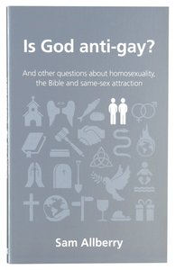 Is God Anti-Gay? (Questions Christian Ask Series)