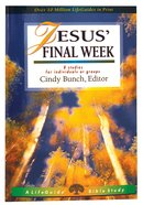 Jesus' Final Week (Lifeguide Bible Study Series) Paperback