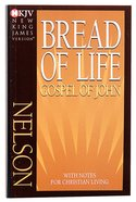 NKJV Bread of Life Gospel of John: With Notes For Christian Living Paperback