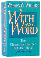 With the Word: The Chapter By Chapter Bible Handbook Paperback