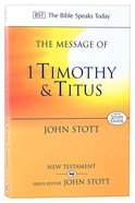 The Message of 1 Timothy & Titus (Incl. Study Guide) (Bible Speaks Today Series) Paperback