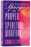 Spurgeon on Prayer & Spiritual Warfare (6 Books In 1 Anthology) Paperback