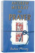 Andrew Murray on Prayer (6 Books In 1 Anthology) Paperback