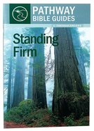 Standing Firm - 1 Thessalonians (Include Leader's Notes) (Pathway Bible Guides Series) Paperback