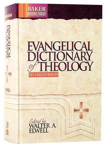 Evangelical Dictionary of Theology (2nd Edition) (Baker Reference Library Series)