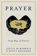 Prayer: Forty Days of Practice Paperback