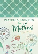 Prayers and Promises For Mothers Paperback
