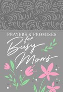 Prayers & Promises For Busy Moms Paperback