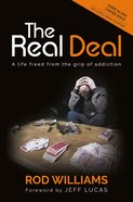 The Real Deal: A Life Freed From the Grip of Addiction Paperback